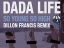 Dillon Francis se frotte à So Young So High ... - Suite à la sortie de So Young So ...