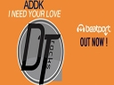 Nouveau single I NEED YOUR LOVE by ADDK - ADDK est un duo de deux djs francais de ...