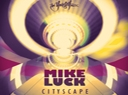 Mike Luck - Cityscape - Cityscape is the first mini-album from ...