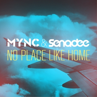 MYNC  SENADEE - NO PLACE LIKE HOME - MYNC &#38; Senadee - No Place Like Home