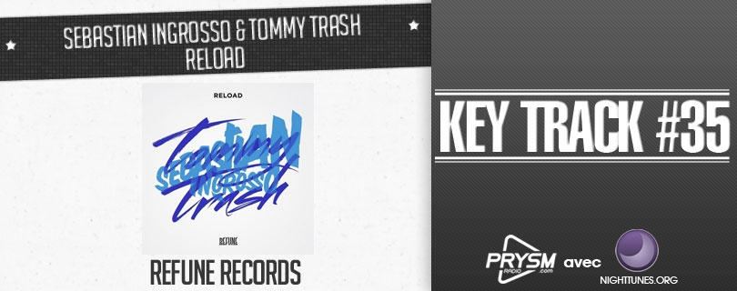 Keytrak - Sebastian Ingrosso  Tommy Trash - Reload - What is the Key Track ?
